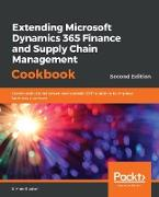 Cover-Bild zu Buxton, Simon: Extending Microsoft Dynamics 365 Finance and Supply Chain Management Cookbook, Second Edition