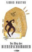 Cover-Bild zu Buxton, Simon: Der Weg des Bienenschamanen