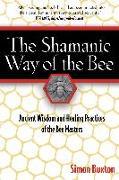 Cover-Bild zu Buxton, Simon: The Shamanic Way of the Bee (eBook)