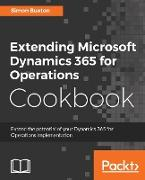 Cover-Bild zu Buxton, Simon: Extending Microsoft Dynamics 365 for Operations Cookbook