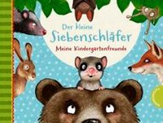 Cover-Bild zu Bohlmann, Sabine: Der kleine Siebenschläfer: Meine Kindergartenfreunde