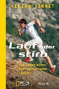Cover-Bild zu Jornet, Kilian: Lauf oder stirb