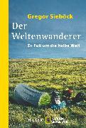 Cover-Bild zu Sieböck, Gregor: Der Weltenwanderer