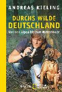 Cover-Bild zu Kieling, Andreas: Durchs wilde Deutschland