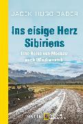 Cover-Bild zu Hugo-Bader, Jacek: Ins eisige Herz Sibiriens