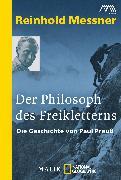 Cover-Bild zu Messner, Reinhold: Der Philosoph des Freikletterns