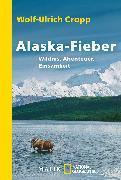 Cover-Bild zu Cropp, Wolf-Ulrich: Alaska-Fieber