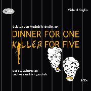 Cover-Bild zu Großmann, Mechthild (Gelesen): Dinner For One - Killer For Five (Audio Download)