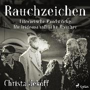 Cover-Bild zu Jekoff, Christa: Rauchzeichen. Literarische Fundstücke für leidenschaftliche Raucher (Audio Download)
