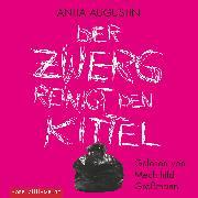 Cover-Bild zu Augustin, Anita: Der Zwerg reinigt den Kittel (Audio Download)