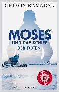 Cover-Bild zu Moses und das Schiff der Toten (eBook) von Ramadan, Ortwin
