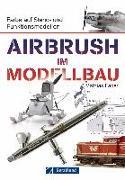 Cover-Bild zu Airbrush im Modellbau von Faber, Mathias