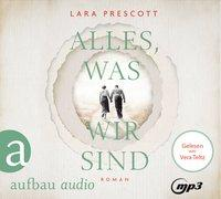 Cover-Bild zu Alles, was wir sind von Prescott, Lara