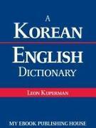 Cover-Bild zu A Korean - English Dictionary (eBook) von Kuperman, Leon