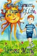 Cover-Bild zu Thomas Discovers The Purpose Of Life (Kids book about Self-Esteem for Kids, Picture Book, Kids Books, Bedtime Stories for Kids, Picture Books, Baby Books, Kids Books, Bedtime story, Books for Kids) (eBook) von Marie, Nerissa