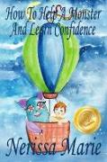 Cover-Bild zu How to Help a Monster and Learn Confidence (Bedtime story about a Boy and his Monster Learning Self Confidence, Picture Books, Preschool Books, Kids Ages 2-8, Baby Books, Kids Book, Books for Kids) (eBook) von Marie, Nerissa