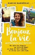 Cover-Bild zu Bonjour, la vie. Aufgeben gilt nicht von Barnérias, Marine