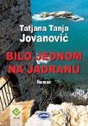 Cover-Bild zu Bilo jednom na Jadranu (Once upon a time in Adriatic Sea) (eBook) von Tanja Jovanovic, Tatjana