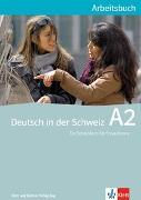 Cover-Bild zu Deutsch in der Schweiz A2. Arbeitsbuch von Maurer, Ernst