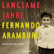 Cover-Bild zu Langsame Jahre (ungekürzt) (Audio Download) von Aramburu, Fernando