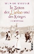 Cover-Bild zu In Zeiten der Liebe und des Krieges von Wallner, Michael