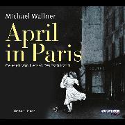 Cover-Bild zu April in Paris (Audio Download) von Wallner, Michael