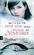 Cover-Bild zu Diese eine Woche im November (eBook) von Wallner, Michael