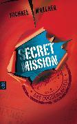 Cover-Bild zu Secret Mission - Das Drogenkartell (eBook) von Wallner, Michael