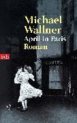 Cover-Bild zu April in Paris (eBook) von Wallner, Michael
