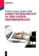 Cover-Bild zu Arbeitsstrafrecht in der Unternehmenspraxis (eBook) von Lorinser, Barbara