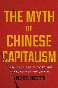 Cover-Bild zu The Myth of Chinese Capitalism (eBook) von Roberts, Dexter