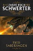 Cover-Bild zu Das zweite Buch der Schwerter (eBook) von Saberhagen, Fred