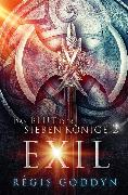 Cover-Bild zu Das Blut der sieben Könige 2: Exil (eBook) von Goddyn, Régis