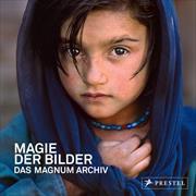 Cover-Bild zu Magie der Bilder. Das Magnum Archiv von Magnum Photos S.A.R.L. (Hrsg.)