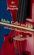 Cover-Bild zu Mein Cello und ich und unsere Begegnungen von Piatigorsky, Gregor