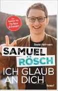 Cover-Bild zu Samuel Rösch - Ich glaub an dich von Hofmann, Beate