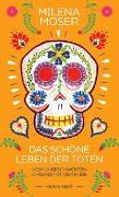 Cover-Bild zu Moser, Milena: Das schöne Leben der Toten