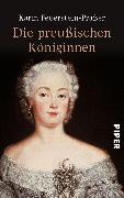 Cover-Bild zu Die preußischen Königinnen (eBook) von Feuerstein-Praßer, Karin