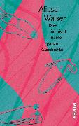Cover-Bild zu Dies ist nicht meine ganze Geschichte (eBook) von Walser, Alissa