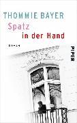 Cover-Bild zu Spatz in der Hand (eBook) von Bayer, Thommie