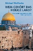 Cover-Bild zu Wem gehört das Heilige Land? (eBook) von Wolffsohn, Michael