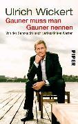 Cover-Bild zu Gauner muss man Gauner nennen (eBook) von Wickert, Ulrich