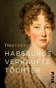 Cover-Bild zu Habsburgs verkaufte Töchter (eBook) von Leitner, Thea
