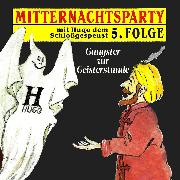 Cover-Bild zu Mitternachtsparty, Folge 5: Gangster zur Geisterstunde (Audio Download)