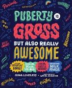 Cover-Bild zu Puberty Is Gross but Also Really Awesome (eBook) von Loveless, Gina