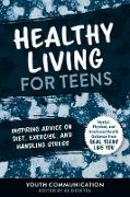 Cover-Bild zu Healthy Living for Teens (eBook) von Teen, Yc (Hrsg.)