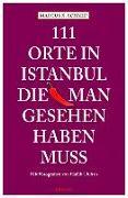 Cover-Bild zu 111 Orte in Istanbul, die man gesehen haben muss von Schmid, Marcus X.