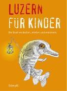 Cover-Bild zu Luzern für Kinder von Blum, Katrin