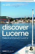 Cover-Bild zu Discover Lucerne von Rosenkranz, Paul