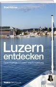 Cover-Bild zu Luzern entdecken von Rosenkranz, Paul